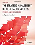 img - for The Strategic Management of Information Systems: Building a Digital Strategy book / textbook / text book