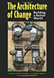 The Architecture of Change: Building a Better World, , 0826353851