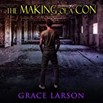 The Making of a Con | Grace Larson