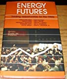Energy Futures: Trading Opportunities for the 1980s