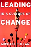 img - for Leading in a Culture of Change 1st edition by Fullan, Michael (2001) Hardcover book / textbook / text book