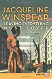 Leaving Everything Most Loved, Jacqueline Winspear, 0062253441