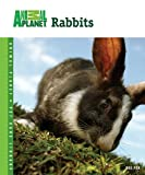 Rabbits (Animal Planet® Pet Care Library)