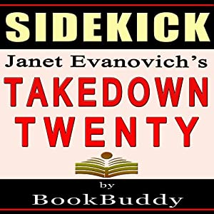 Takedown Twenty: Analysis of a Stephanie Plum Novel by Janet Evanovich - Sidekick Audiobook