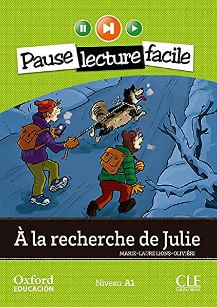 À la Recherche de Julie. Pack Lecture + CD-Audio Mise En Scène ...