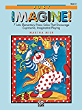 Just Imagine!, Book 2: For Late Elementary to Early Intermediate Piano