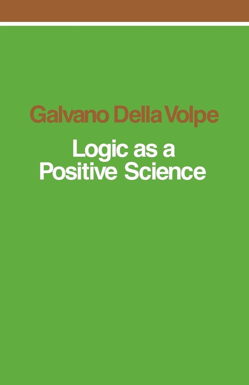 Logic as a Positive Science