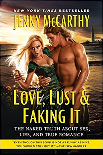 Love Lust & Faking It: The Naked Truth About Sex, Lies, and True Romance by Jenny McCarthy (October 06,2011)