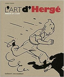 L Art D Herge Herge Et L Art Herge Of The Tintin Series