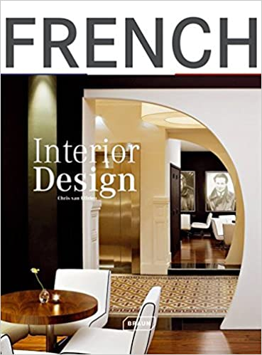 Amazon French Interior Design 9783037680322 Chris Van Uffelen Books