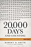 20,000 Days and Counting: The Crash Course for Mastering Your Life Right Now by Robert D Smith (2013)
