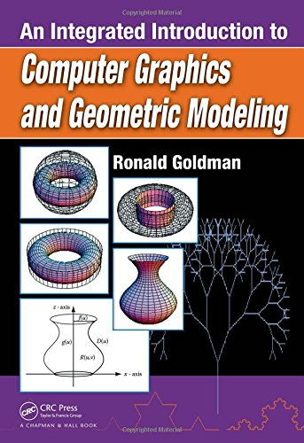 An Integrated Introduction to Computer Graphics and Geometric Modeling (Chapman & Hall/CRC Computer Graphics, Geomet