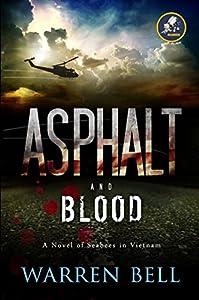 Asphalt and Blood: A Novel of Seabees in Vietnam