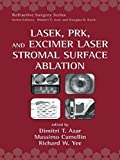 img - for LASEK, PRK, and Excimer Laser Stromal Surface Ablation: 3 (Refractive Surgery) (2004-12-21) book / textbook / text book