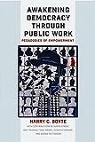 img - for Awakening Democracy through Public Work: Pedagogies of Empowerment book / textbook / text book