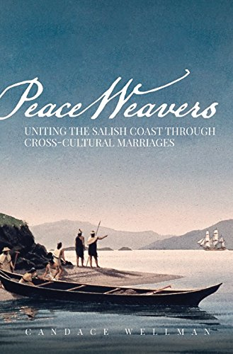 Peace Weavers: Uniting the Salish Coast Through Cross-Cultural Marriages (Depot Settlement Home White)