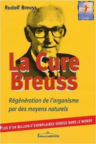 La Cure Breuss : Régénération totale de l'organisme Broché – 1 juin 2006 Rudolf Breuss Christine Schmitter Editions Labussière 2849880191