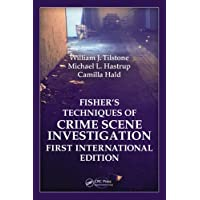 Fisher Techniques of Crime Scene Investigation First International Edition
