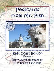 Postcards from Mr. Pish: East Coast Edition (Mr. Pish's Postcards Series Book 3)