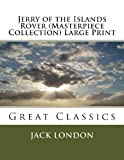 Jerry of the Islands Rover (Masterpiece Collection) Large Print, Jack London, 1493583417