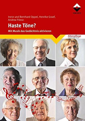 Haste Töne?: Mit Musik das Gedächtnis aktivieren Taschenbuch – 2. März 2018 Andrea Friese Irene Oppel Henrike Graef Vincentz Network