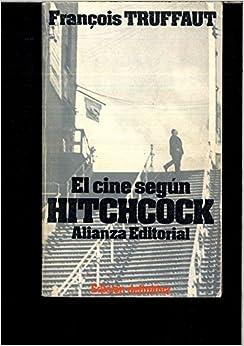 EL CINE SEGUN HITCHCOCK: Amazon.es: FRANÇOIS TRUFFAUT: Libros