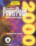 Microsoft Powerpoint 2000 : Expert Certification, Flynn, Meredith, 0763803383