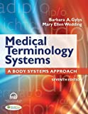 Medical Terminology Systems, Barbara A. Gylys and Mary Ellen Wedding, 0803629540