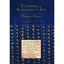 Classics of Buddhism and Zen, Volume Four: The Collected Translations of Thomas Cleary