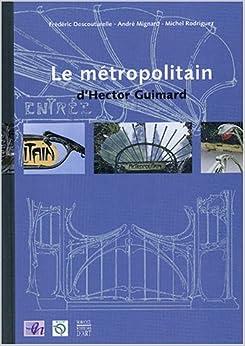 Le Métropolitain d'Hector Guimard