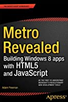 Metro Revealed: Building Windows 8 apps with HTML5 and JavaScript Front Cover