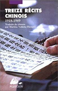 Treize récits chinois : 1918-1949, Treize récits