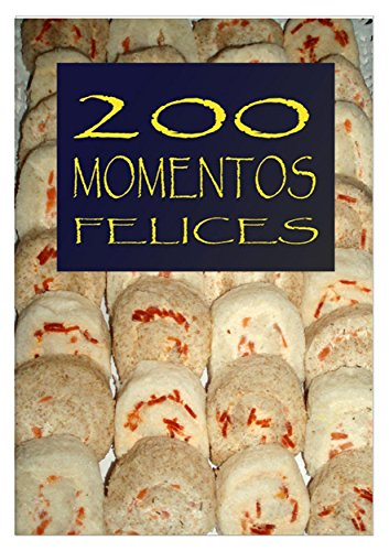 200 MOMENTOS FELICES (Spanish Edition) by [ASCON, MANUEL DUMONT]