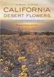 California Desert Flowers -An Introduction to Families, Genera, and Species, Sia Morhardt and J. Emil Morhardt, 0520240030