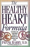 The Healthy Heart Formula, Frank Barry, 0471347329