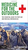 Medicine for the Outdoors: The Essential Guide to First Aid and Medical Emergencies, 6e