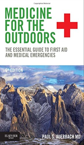 Medicine for the Outdoors: The Essential Guide to First Aid and Medical (Emergency Medicine Trauma)