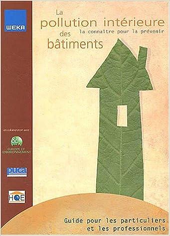 En ligne La pollution intérieure des bâtiments : La connaître pour la prévenir pdf