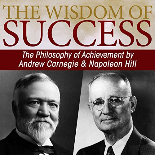 The Wisdom of Success: The Philosophy of Achievement by Andrew Carnegie & Napoleon Hill cover