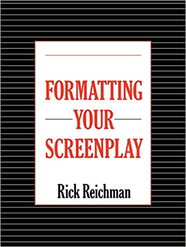 Formatting Your Screenplay: Rick Reichman: 9780979489310