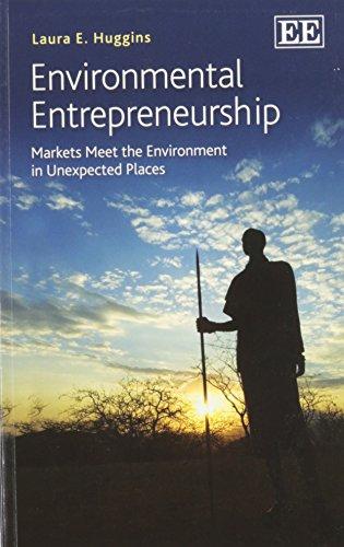 Environmental Entrepreneurship: Markets Meet the Environment in Unexpected Places