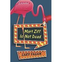 Mort Ziff Is Not Dead