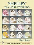 SHELLEYTRADE TEA WARE PATTERNS (Schiffer Book for Collectors)