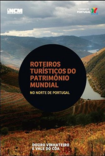Download Região do Douro e Vale do Côa Roteiros Turísticos do Património Mundia (Portuguese Edition) pdf epub