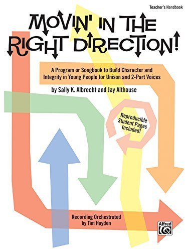 - Movin' in the Right Direction!: A Program or Songbook to Build Character and Integrity in Young People for Unison and 2-Part Voices (Teacher's Handbook) by Sally K. Albrecht (2008-01-04)