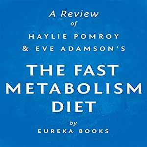 A Review of The Fast Metabolism Diet: Eat More Food & Lose More Weight Audiobook