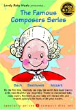 The Famous Composers Series (Lovely Baby Music presents)