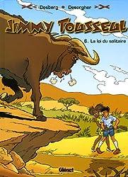 Les Aventures de Jimmy Tousseul, tome 6 : La Loi du solitaire