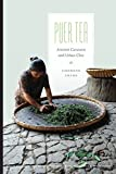 Puer Tea: Ancient Caravans and Urban Chic (Culture, Place, and Nature)