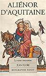 Aliénor d'Aquitaine. La Reine insoumise par Flori